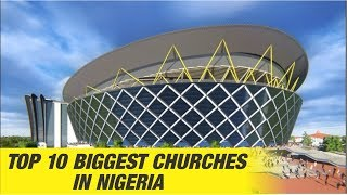 Top 10 Biggest Churches in Nigeria