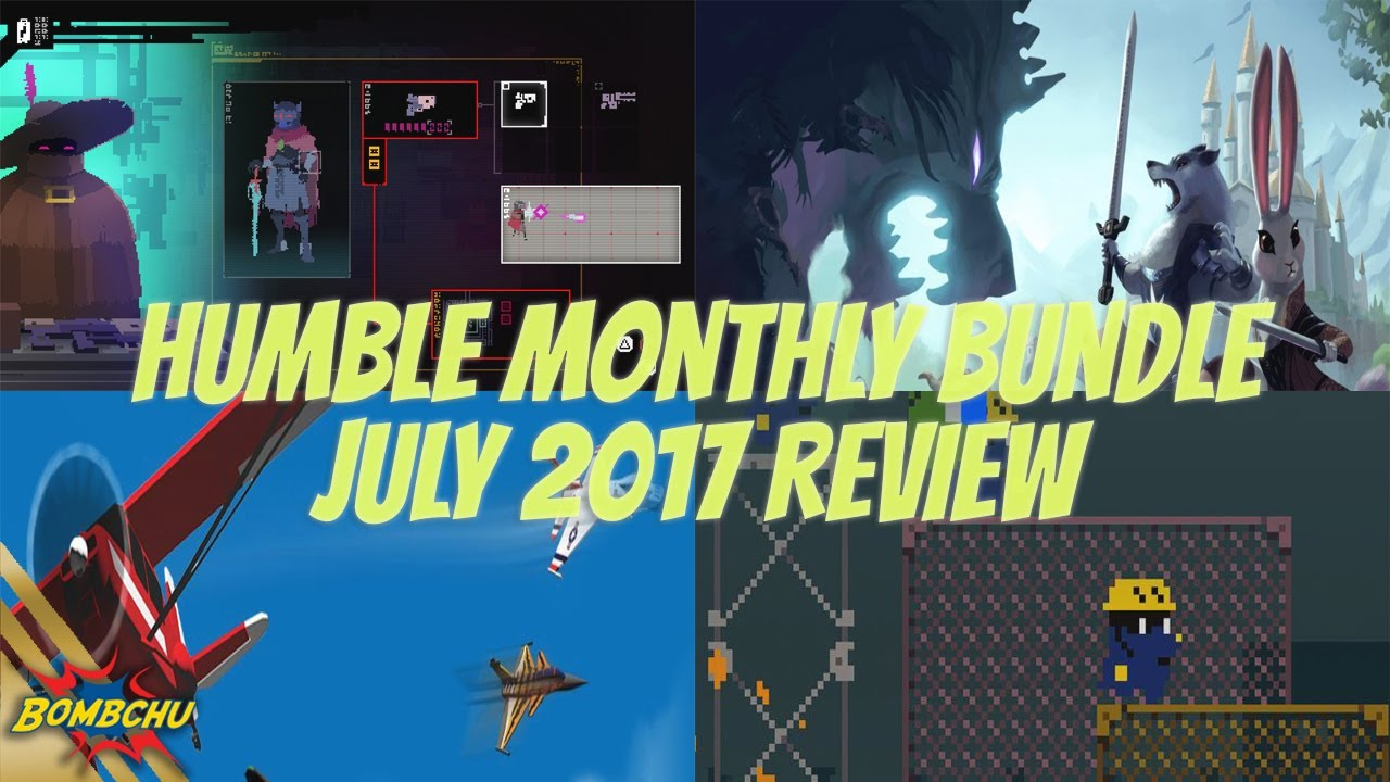 Humble Monthly Bundle July 2017 Review Youtube