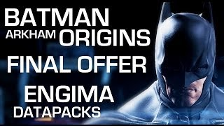 Batman: Arkham Origins Enigma Datapacks - The Final Offer