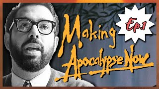 Making Apocalypse Now: Ep.1   Coppola Before The Apocalypse