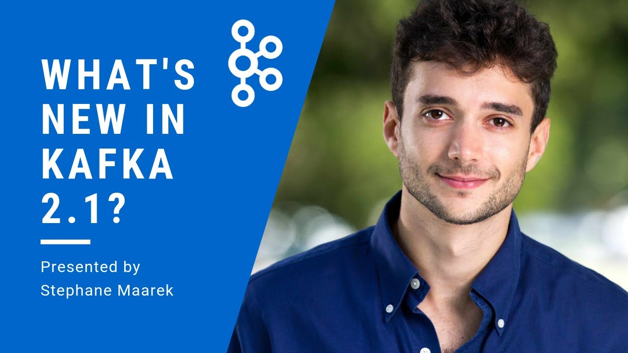 What's New in Kafka 2 1?