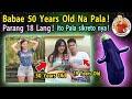 🔴  BA-BA-e   Parang  18  Lang  Pero  50  na  Pala !  ito   Pala  Secret  Nya !