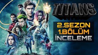 Titans Geri Döndü - TİTANS 2.Sezon 1.Bölüm İnceleme