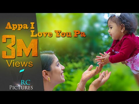 Appa I Love You Pa | Cinematic Family Song 2017 | VRC Pictures