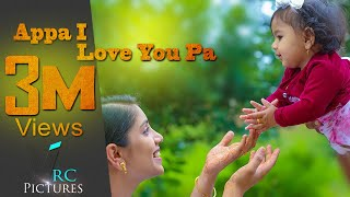 Appa I Love You Pa | Cinematic Family Song Video 2017 | VRC Pictures