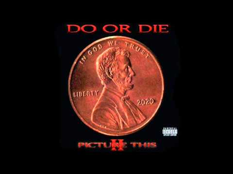 Do or Die - Swerve feat Johnny P (Picture This 2)