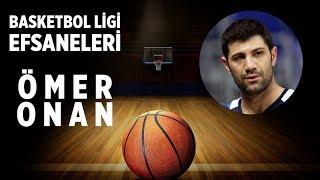 Basketbol Ligi Efsaneleri: Ömer Onan