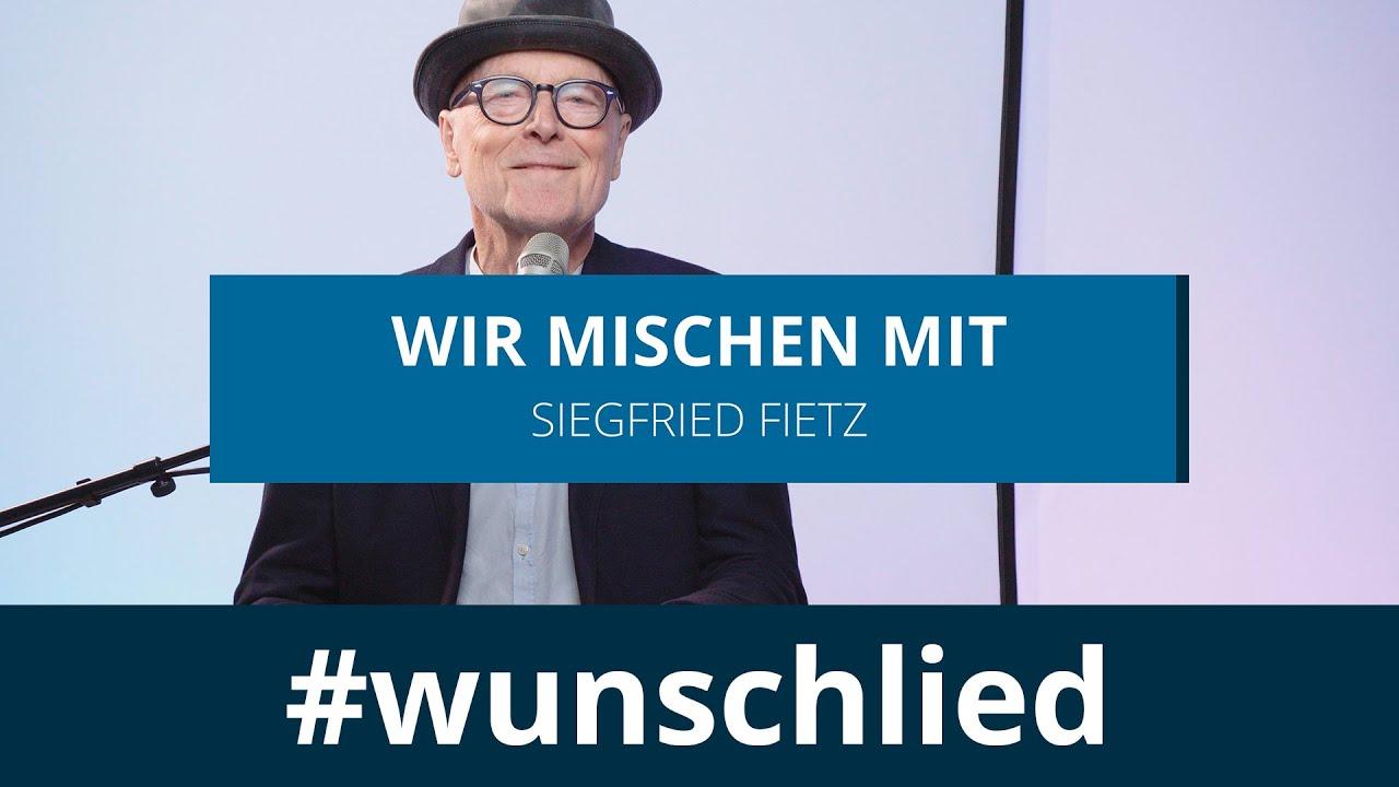 Siegfried Fietz singt 'Wir mischen mit' #wunschlied