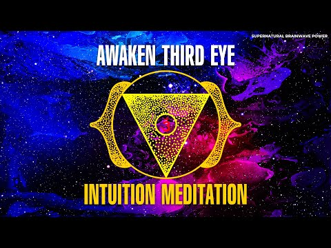 Awaken Magical Powers, Psychic Ability & Intuition ! Third Eye Opening Meditation Music, Visualize