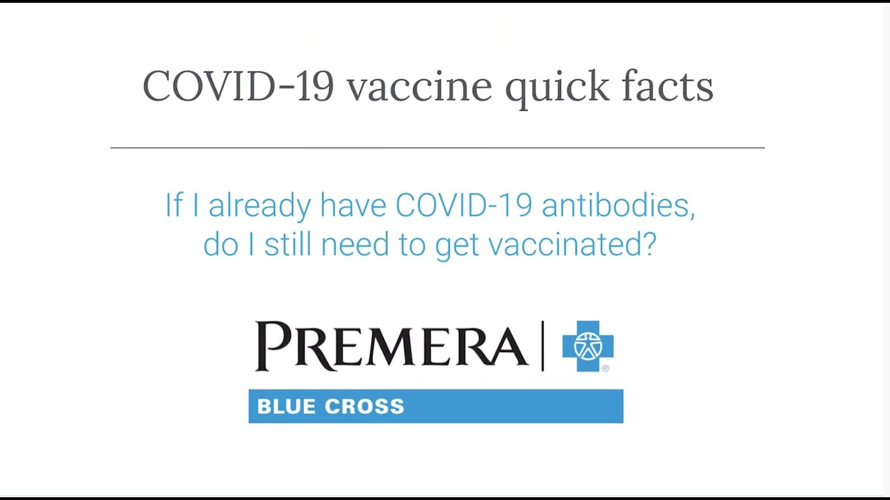 COVID-19 Q&A: Do I need the vaccine if I have antibodies?