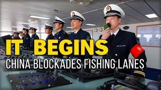 IT BEGINS: CHINA BLOCKADES FISHING LANES.