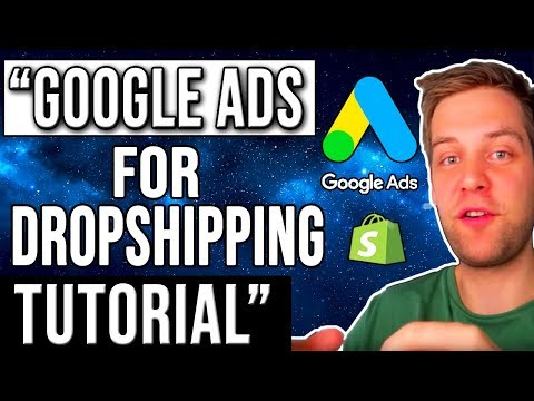How To Setup Google Ads For Shopify Dropshipping | Google Adwords 2019 Tutorial