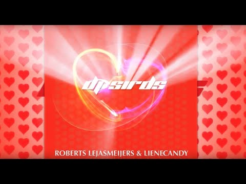 Roberts Lejasmeijers & Liene Candy - DJ Sirds