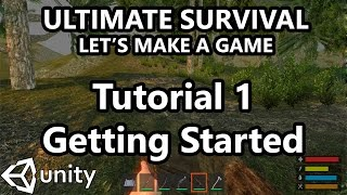 1. Unity Tutorial - How to make a Survival Game - Getting Started with Ultimate Survival!