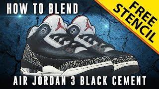 HOW TO BLEND -  Sneaker Art: Air Jordan 3 Black Cement w/ FREE Stencil