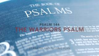 Psalms 144   - The Warriors Psalm