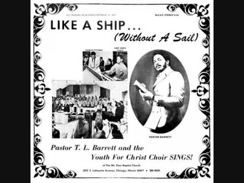 Pastor T L  Barrett (1971)  - Like a Ship ... Without a Sail (Full Album)