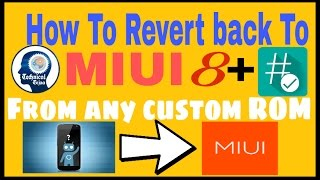 [Full Tutorial] How To Revert Back To MIUI 8   Without PC ! And ROOT MIUI 8   Technical Tejaa ✔