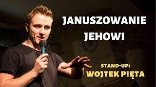 Januszowanie, Jehowi - Stand-up: Wojtek Pięta