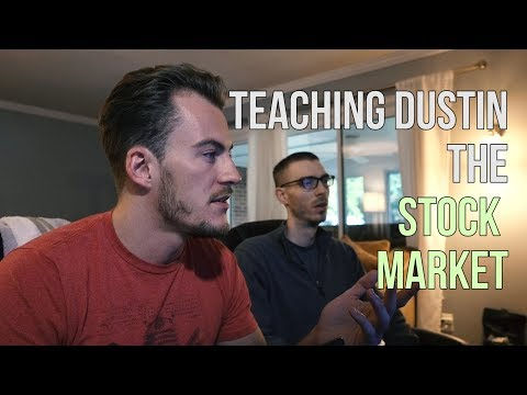 Teaching Dustin The Stock Market: Ep1