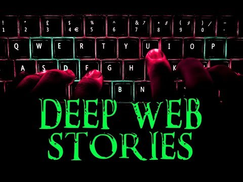 3 SCARY Deep Web Stories From Reddit