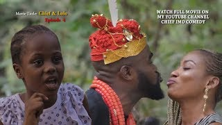 Download Chief Imo Comedy - Chief Na Lolo Episode 4 || 2019 Nollywood movies || OMG Ada Kirikiri set to spoil chief show today