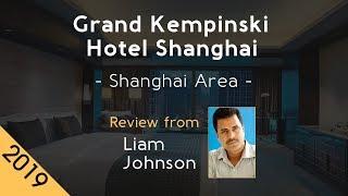Grand Kempinski Hotel Shanghai 5⭐ Review 2019