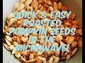 Best Tasting Pumpkin Seed Recipe - FAST - 10 minute recipe in the microwave! Yummy and crisp
