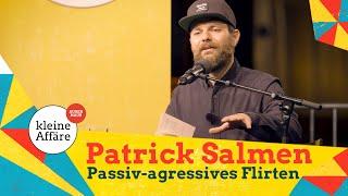 Patrick Salmen – Passiv agressives Flirten