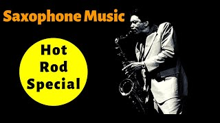 Hot Rod Special - Saxophone Music and Backing Track By Johnny Ferreira
