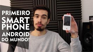O PRIMEIRO SMARTPHONE ANDROID DO MUNDO!