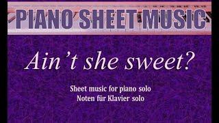 Ain't she sweet -  Jack Yellen - Solo piano sheet music