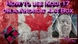 How to use Kodi 17 on an Android 4 4 KitKat Box