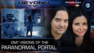 Haunting DMT Visions, Demonic Possession and Possessed Dolls - Beyond The Veil
