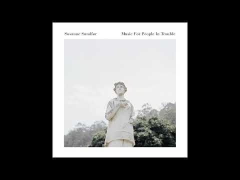 2017 - susanne sundfør - music for people in trouble