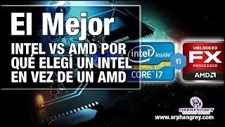 Intel VS AMD -  ¿Cual es el mejor? Por que elegí un Intel
