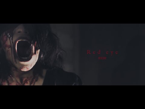 DEXCORE 「Red eye」 MV