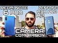 Asus Zenfone Max Pro M2 vs Redmi Note 6 Pro Camera Comparison Asus Zenfone Max Pro M2 Camera Review