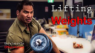Lifting Weights - Unrelatable Office Humour ep3
