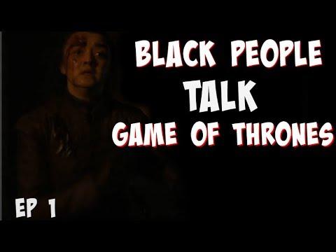 Black People Talk Game Of Thrones Season  Spoilers Predictions EP