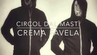 Crema Favela - Circol dal Mastì