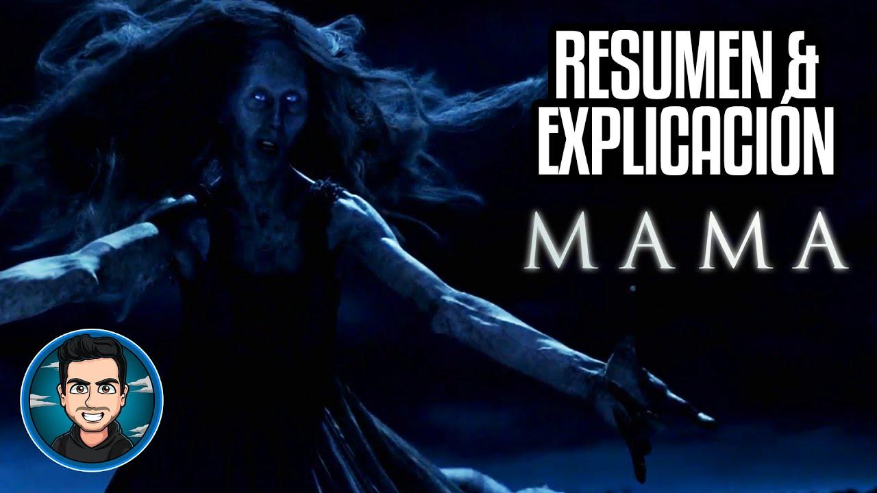 Resumen Y Explicacion Mama (2013)