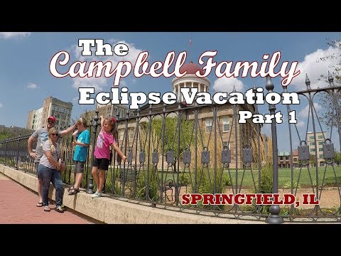 The Campbell Family Eclipse Vacation, Part 1, Springfield, IL