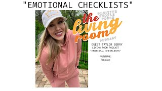 "The Living Room ""Emotional Checklists""- Taylor Berry"