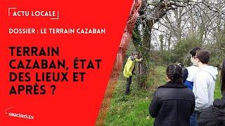 Terrain Cazaban, état des lieux et après ?