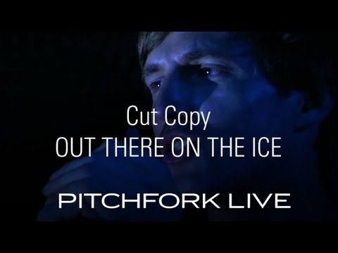 Cut Copy - Out There On The Ice - Pitchfork Live