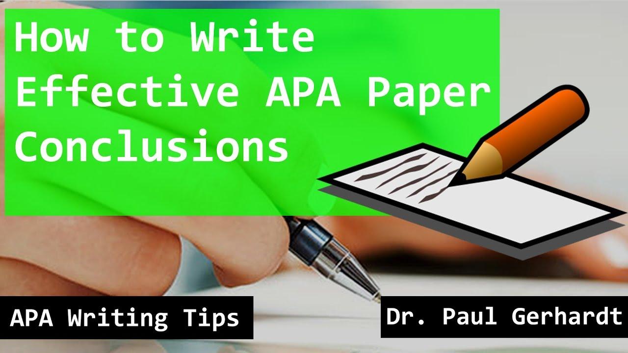 APA Paper Conclusion Writing Tips  Dr. Paul Gerhardt