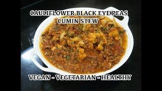 Vegan Recipes - Cauliflower Black Eye Peas Cumin Stew - Lobia