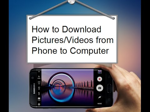 How to Download Pictures/Videos from Android Phone to ...