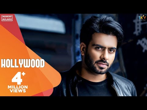 Hollywood : Mankirt Aulakh Ft. Nav Sandhu (Official Song) Latest Punjabi Songs